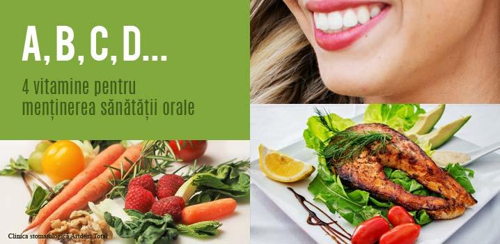 A, B, C, D – vitamine pentru sănătatea ta orală!